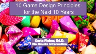 10 Game Design Principles for the Next 10 Years