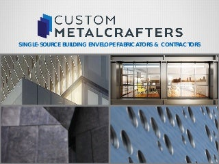 Custom Metalcrafters Inc. (CMI) Projects
