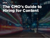 The CMO's Guide to Hiring for Content Marketing