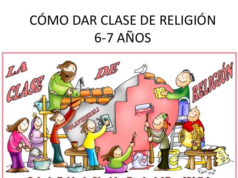 Cómo Dar Clase De Religión 6 7 Años