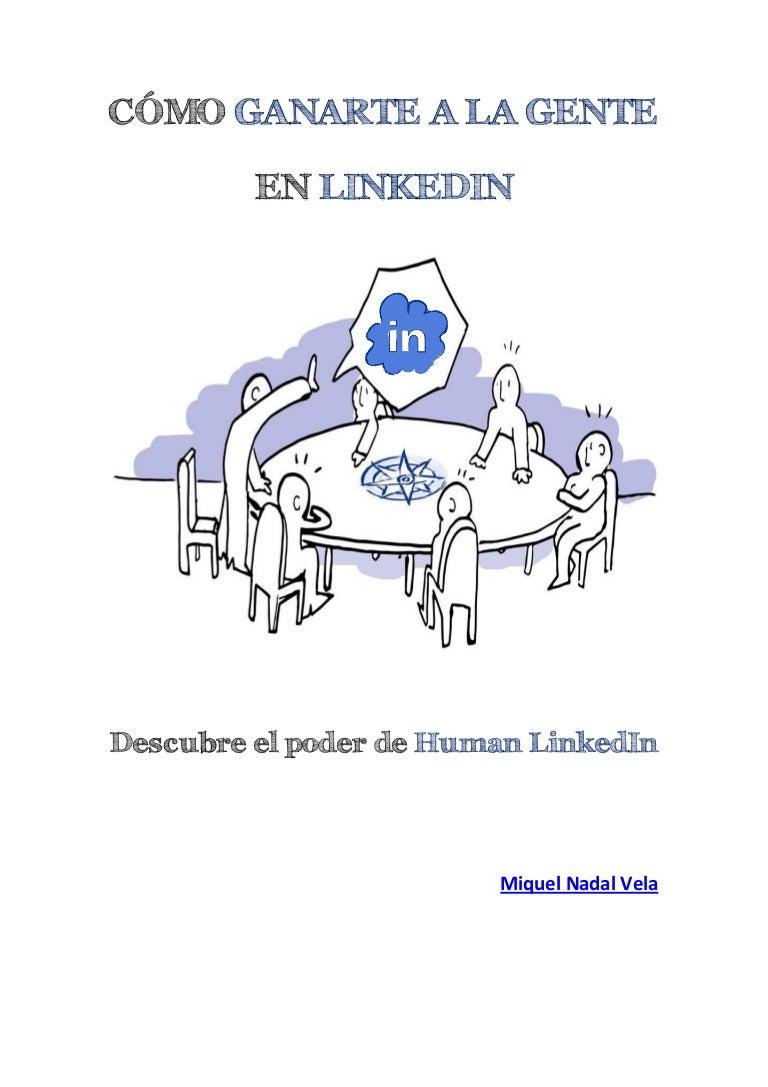 EBOOK GRATIS) Cómo ganarte a la gente en LinkedIn (Miquel Nadal, 201…