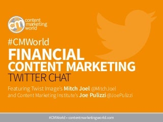 #CMWorld Twitter Chat with Mitch Joel on Financial Content Marketing