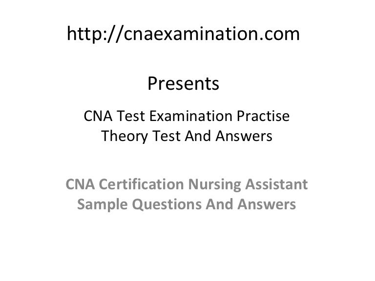 cna practice exam 2013 cna sample questions