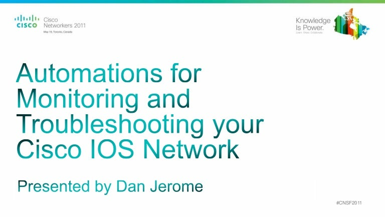 Automating for Monitoring and Troubleshooting your Cisco IOS