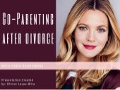 Co-parenting after Divorce with Drew Barrymore