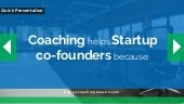 Coaching helps startup's co founders because