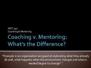 Coaching V. Mentoring