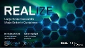 Large Scale Cassandra Made Better in Containers - Chris Duchesne and Aaron Spiegel - Dell EMC World 2017