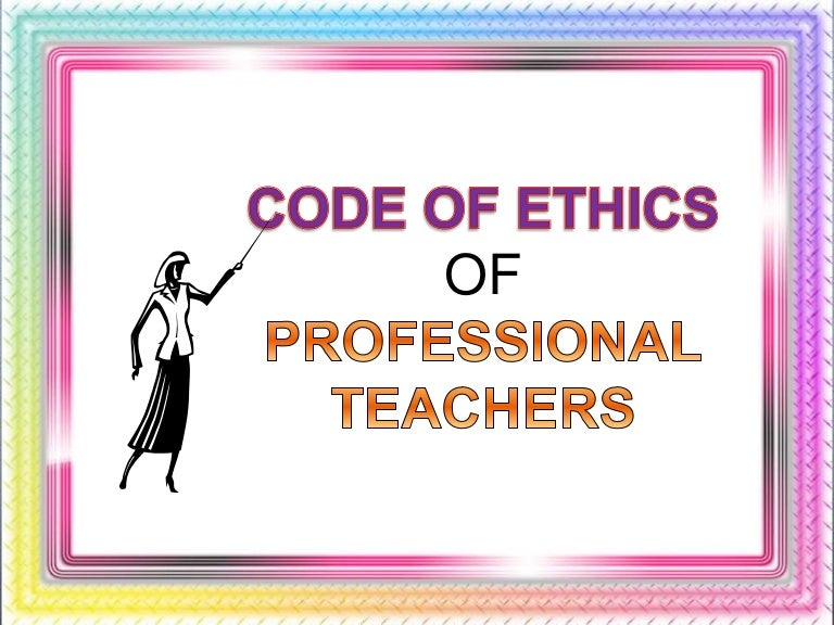 What Is Code Of Ethics For Professional Teachers You