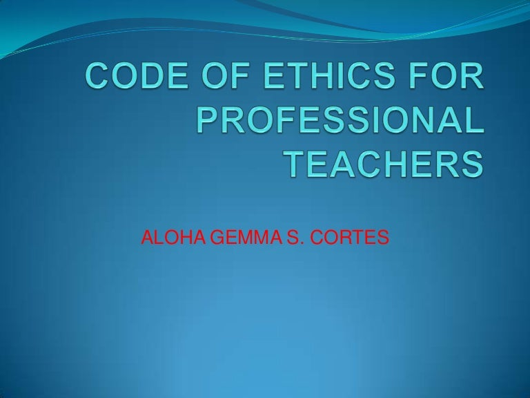 Code of ethics for professional teachers copy