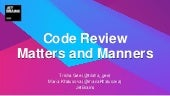 Code Review Matters and Manners