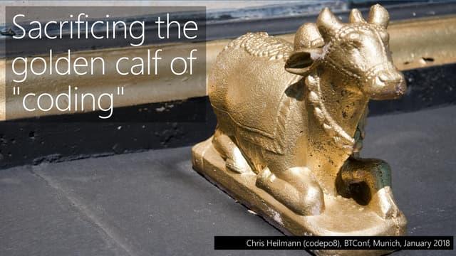 """Sacrificing the golden calf of """"coding"""""""