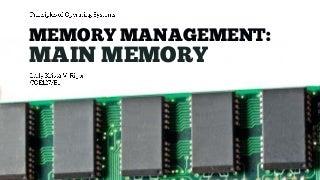 Memory Management: Main Memory