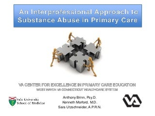 An Interprofessional Approach to Substance Abuse in Primary Care