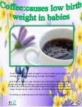 Coffee causes low birth weight in babies