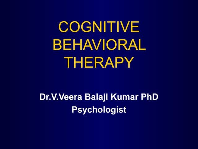 Cognitive behaviour therapy dr veera balaji