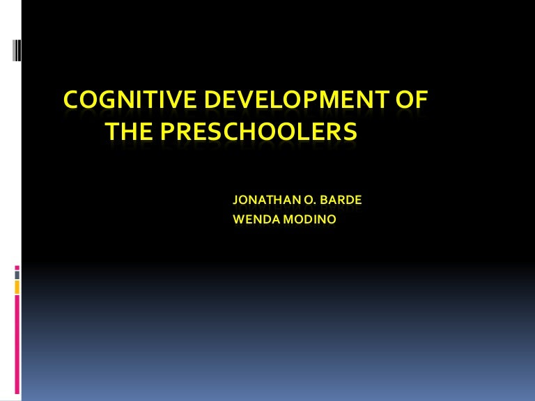 Cognitive Development Of The Preschoolers