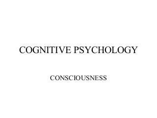 cognitivepsychology-consciousness-120916