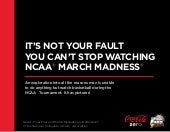 Coke Zero Official Document 2013: It's Not Your Fault You Can't Stop Watching March Madness