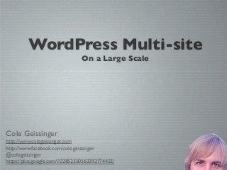 WordPress Multi-Site on a Large Scale by Cole Geissinger