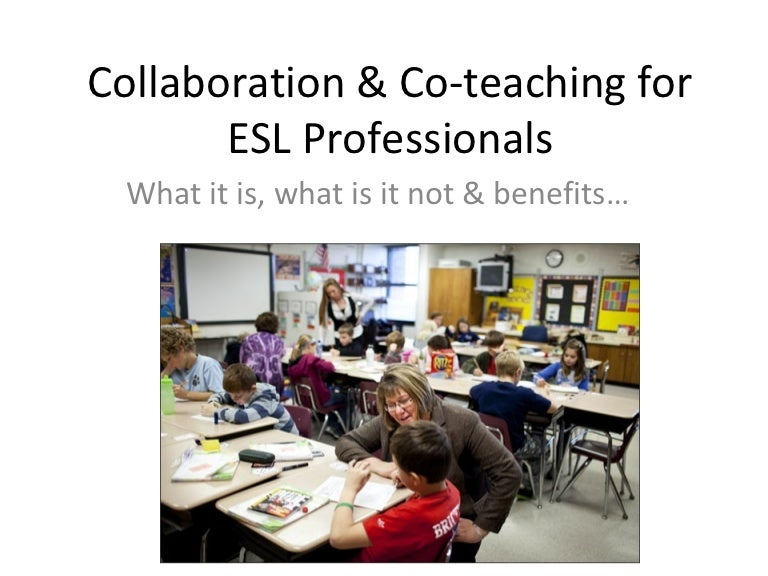 Collaborative Teaching For Esl ~ Collaboration co teaching for esl professionals