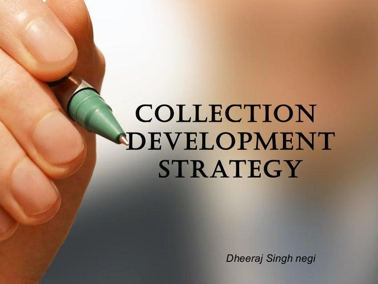 Collection development collectiondevelopment 141028081818 conversion gate01 thumbnail 4gcb1414484369 toneelgroepblik Gallery