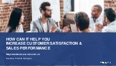 How can IT help you increase customer satisfaction and sales performance?