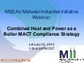Combined Heat and Power as a Boiler MACT Compliance Strategy (Slides only)