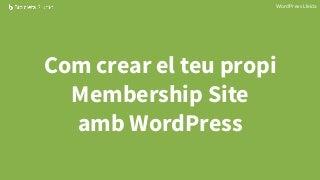 Com crear el teu propi Membership Site amb WordPress