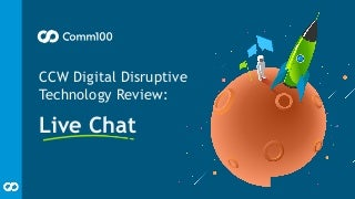 Customer Contact Week Digital Disruptive Tech Review: Live Chat