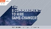 The 8 Commandments  To Hire Game-Changers
