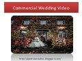 Commercial wedding video presentation