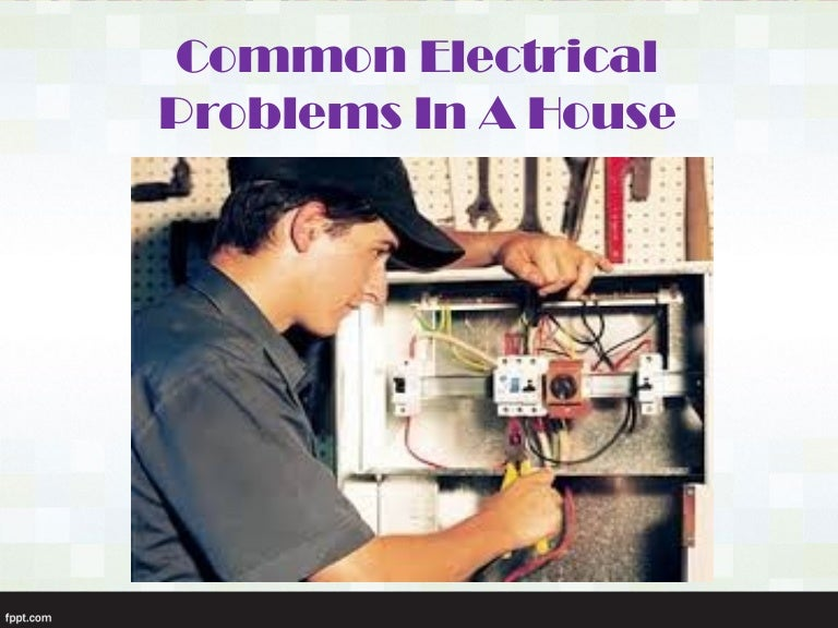 Common Electrical Problems In A House