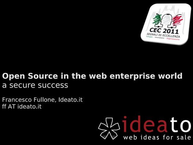 Open Source in the web enterprise world a secure success
