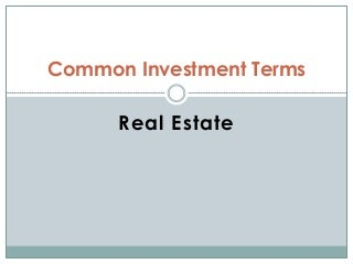 Common investment terms real estate
