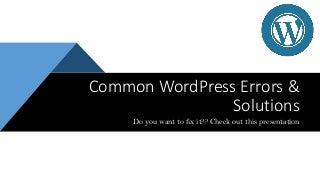 Common WordPress Errors & Solutions