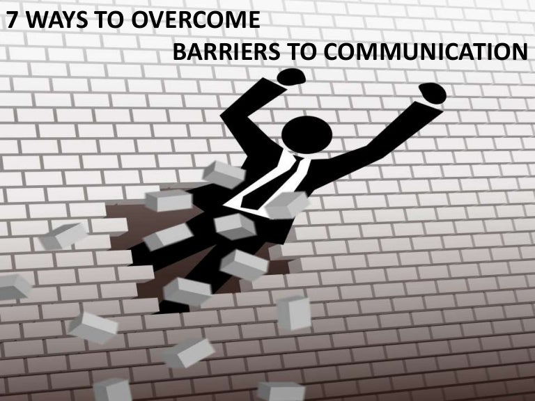 ways to over come barriers to Nowadays, diversity is typical in most workplaces with the advancement of technology, it's not uncommon to deal with clients and customers from all over the world while this may be the new.