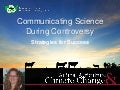 Communicating science amidst controversy