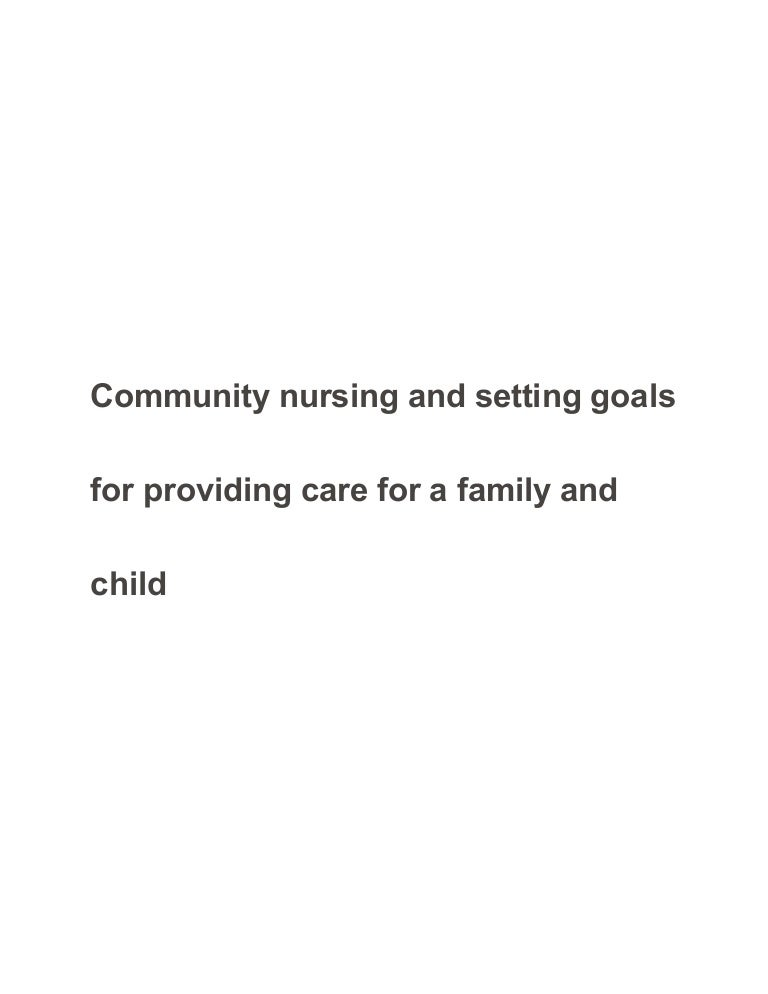 community nursing and setting goals for providing care for a family a