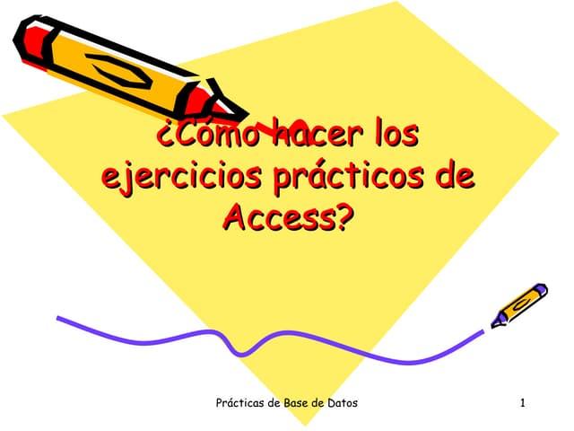 Como hacer los ejercicios practicos de access