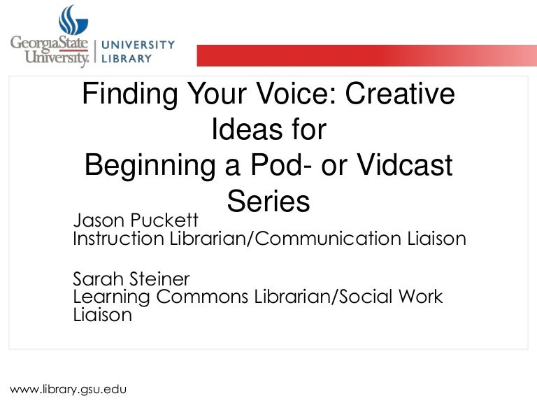 Finding Your Voice: creative ideas for library podcasts and vidcasts