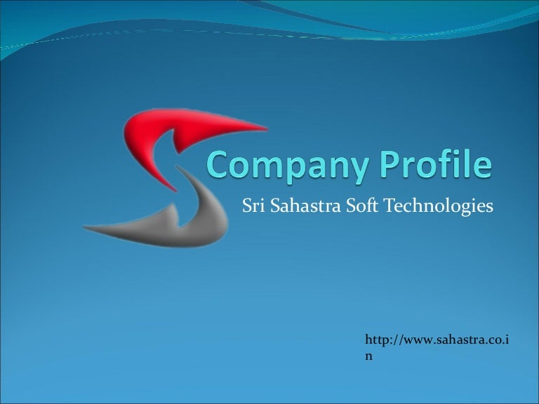 Company profile Of Sahastra Soft Technologies – Business Profiles Samples