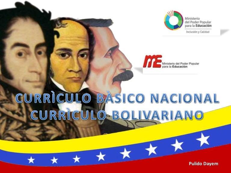 Currículo Básico Nacional y Currículo Nacional Bolivariano