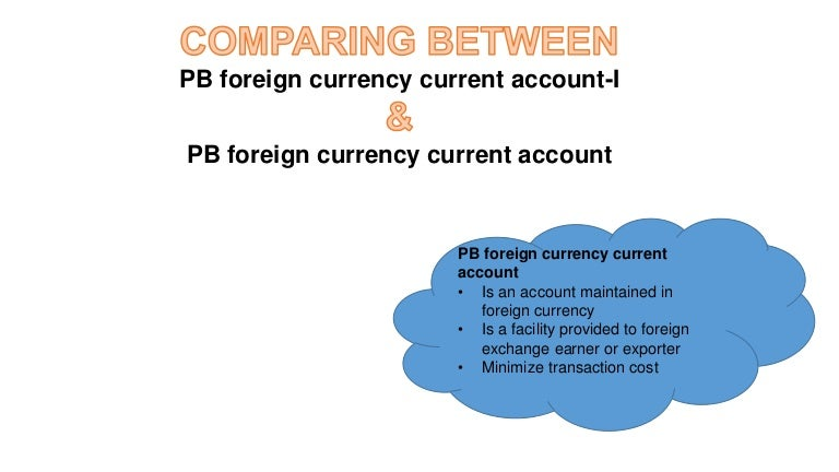 Comparing Foreign Currency Account I With Foreign Currrency Account