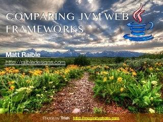 Comparing JVM Web Frameworks - Jfokus 2012