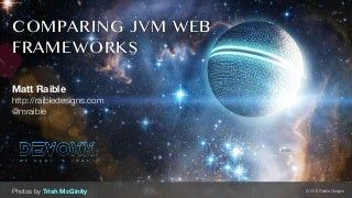 Comparing JVM Web Frameworks - Devoxx France 2013