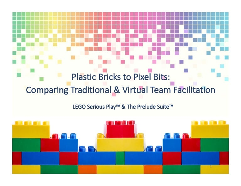 Plastic Bricks to Pixel Bits: Traditional & Virtual Team ...