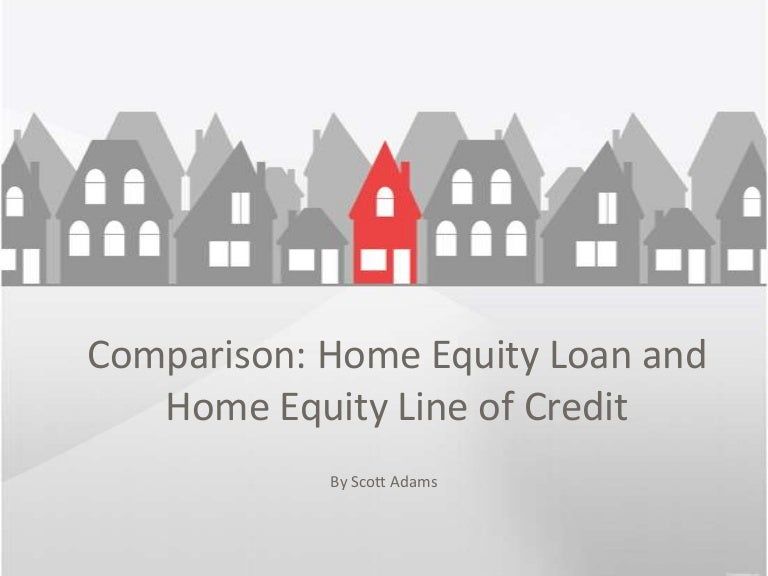 Comparing a Home Equity Loan and a Line of Credit