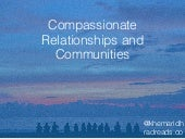 Compassionate relationships and communities