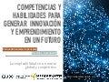 Competencias y habilidades para generar  innovación  y emprendimiento en un futuro